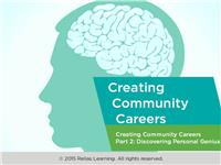 Customized Community Careers Part 2: Understanding the Discovering Personal Genius Process