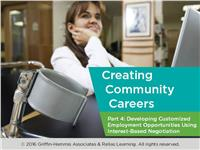 Customized Community Careers Part 4: Customized Employment Using Interest-Based Negotiation