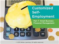 Customized Self-Employment Part 7: The Business Plan and Business Financials