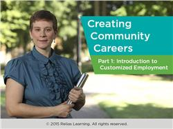 Customized Community Careers Part 1: Overview of Customized Employment